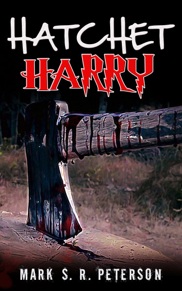 Hatchet Harry (A Suspense Short Story)