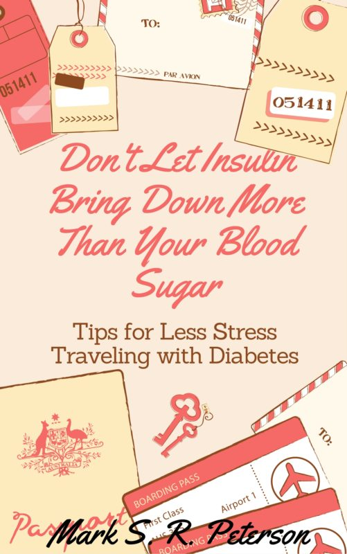 Don't Let Insulin Bring Down More Than Blood Sugar: Tips For Less Stress Traveling With Diabetes