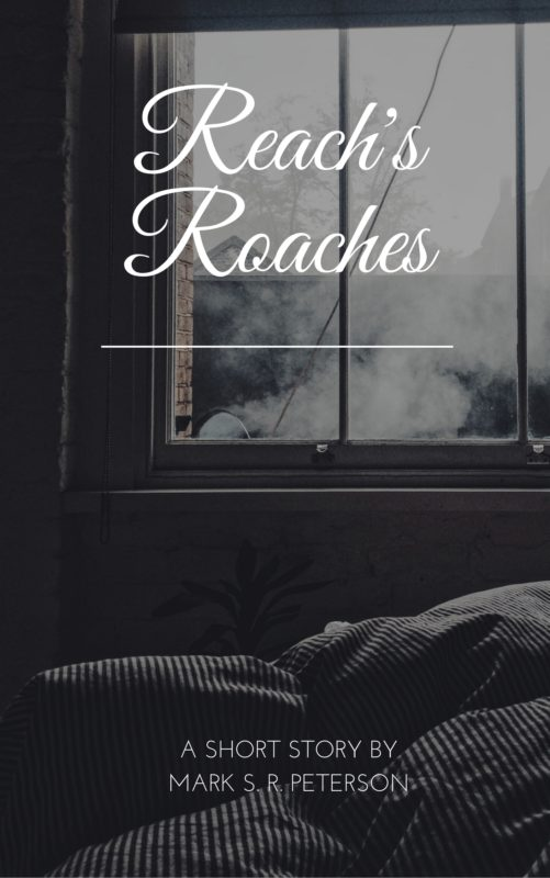 Reach's Roaches (Short Story)