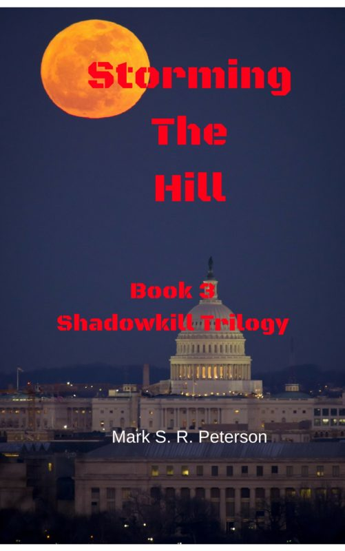 Storming The Hill: Book 3 of the Shadowkill Trilogy