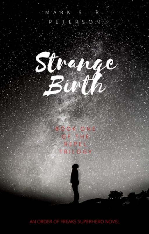 Strange Birth: Book One in the Repel Trilogy (An Order of Freaks Superhero Novel)