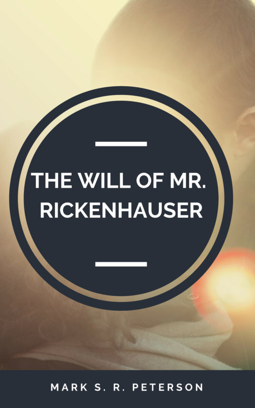 The Will Of Mr. Rickenhauser (Short Story)